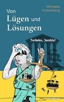 Von Lügen und Lösungen - Tacheles, Justitia!