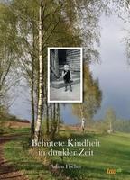"""""""Behütete Kindheit in dunkler Zeit"""" von Adam Fischer"""