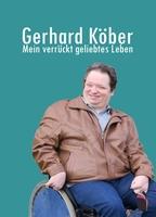"""Neuveröffentlichung: """"Mein verrückt geliebtes Leben"""" von GERHARD KÖBER"""