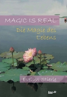 Magic is real - Die Magie des Lebens