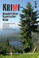 Bayerischer Wald: Wandern, wo andere morden
