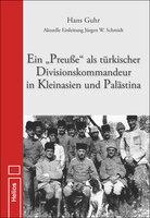 """Neu im Helios-Verlag: Ein """"Preuße"""" als türkischer Divisionskommandeur in Kleinasien und Palästina von Hans Guhr"""