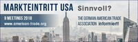 Die German American Trade Association informiert über Markteintritt USA und Risk Management.