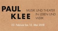 PAUL KLEE - MUSIK UND THEATER IN LEBEN UND WERK