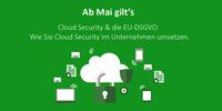 Ab Mai gilts: Allgeier veranstaltet Webcasts zum Thema DSGVO & Cloud Security