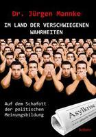 Im Land der verschwiegenen Wahrheiten - Der Schuldirektor Dr. Mannke warnte und wurde medial geächtet