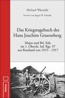 Kriegstagebuch des Hans Joachim Grueneberg von M. Wätzoldt - Helios Verlag