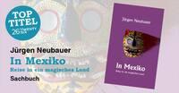 Spannendes, unbekanntes Mexiko - Reise in ein magisches Land