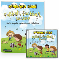 Fußball, football, soccer - Starke Songs für kleine und große Fußballfans
