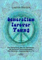 Generation Forever Young - Neues Buch über die 68er-Bewegung