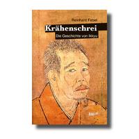 """""""Krähenschrei - Die Geschichte von Ikkyu"""" von Reinhard Febel"""