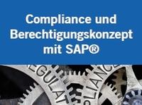 Intensivkurs: Compliance und Berechtigungskonzept mit SAP