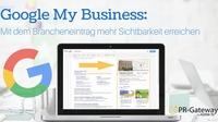 Mit dem Google My Business Brancheneintrag mehr Sichtbarkeit erreichen