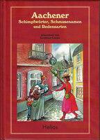 Creutz,G.: Aachener Schimpfwörter, Schmusenamen und Redensarten - Helios-Verlag