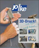 joke: Tipps und Werkzeuge bei der Nachbearbeitung additiv gefertigter Bauteile