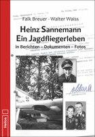Neu im Helios-Verlag: Heinz Sannemann – Ein Jagdfliegerleben von Falk Breuer und Walter Waiss