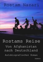 Ein junger Flüchtling erzählt von seiner Flucht - Rostams Reise - Von Afghanistan nach Deutschland
