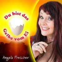 """Angela Prescher mit Ihrer neuen Single """"Du bist das Gelbe vom Ei"""" ab 3.7.2018"""