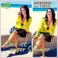 Antonia aus Tirol: Boom Bäng-Das ist unser Sommer