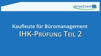 IHK-Prüfung Teil 2 - Kaufmann / Kauffrau für Büromanagement