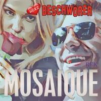 Herzbeschwörer - die neue Single von Mosaique