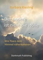 """Beziehungsratgeber: """"Der andere ist nicht die Hölle"""" von Barbara Kiesling"""