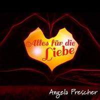"""Angela Prescher ab 3.9.2018 mit Ihrer neuen Single """"Alles für die Liebe"""""""