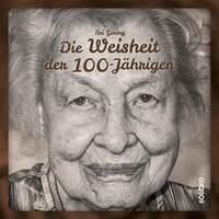 """Interviewbuch """"Die Weisheit der 100-Jährigen"""" erschienen"""