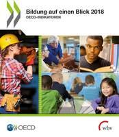 Bildung auf einen Blick 2018: Bildungsteilnahme steigt - Chancen sind aber ungleich verteilt
