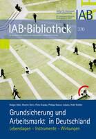 Arbeitsmarkt und Grundsicherung in Deutschland: IAB veröffentlicht Forschungsergebnisse