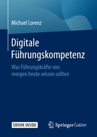 Michael Lorenz: Digitale Führungskompetenz - Was Führungskräfte von morgen heute wissen sollten