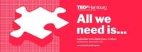 "TEDxHamburg 2018 - 27. September 2018 - ""All we need is..."""