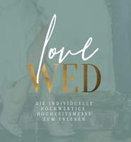 LoveWed - Heiraten hautnah erleben!