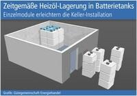 Zeitgemäße Heizöl-Lagerung in Batterietanks