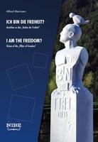 Ich bin die Freiheit ? - I am the Freedom ?