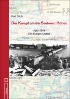 Helios-Verlag: Karl Stich: Der Kampf um die Seelower Höhen