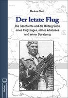 """Neu im Helios-Verlag: """"Der letzte Flug"""" - eine Dokumentation von Markus Obel"""