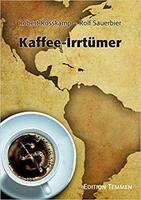 Bittere Barmherzigkeit oder die alternativen   Fakten zum Kaffee