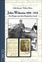 Julius Withenius 1898 - 1918 - Doku von F. Breuer und W. Waiss - erschienen im Helios-Verlag