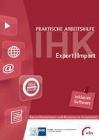 Ex- und Importformulare schnell und korrekt bearbeiten: IHK-Standardwerk mit Ausfüllsoftware aktualisiert und überarbeitet