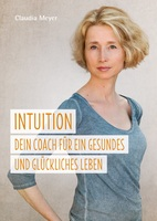 Geschenktipp: Mit Intuition zu Gesundheit und Glück