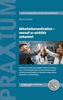 Mitarbeitermotivation - worauf es wirklich ankommt