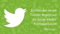Neue Twitter-Regeln fördern mehr Qualität und Individualität in der Social-Media-Kommunikation