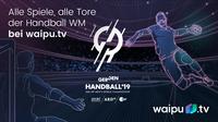 START DER HAUPTRUNDE DER 26. HANDBALL-WM:ALLE SPIELE UND ALLE TORE ALLER MANNSCHAFTEN IM FERNSEHEN KOSTENLOS AUSSCHLIESSLICH BEI WAIPU.TV