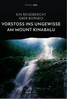 Kinabalu - Vorstoß ins Ungewisse
