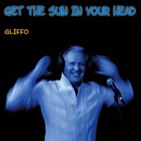 """Newcomer GLIFFO veröffentlicht """"Get The Sun In Your Head"""""""