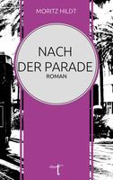 """""""Nach der Parade"""": Buchpremiere und Lesereise von Moritz Hildt"""