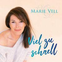 Marie Vell  - Viel zu schnell