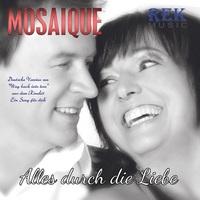 Alles durch die Liebe - die neue Single von Mosaique