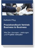 Fachbuch:  Praxishandbuch Vertrieb Business to Business